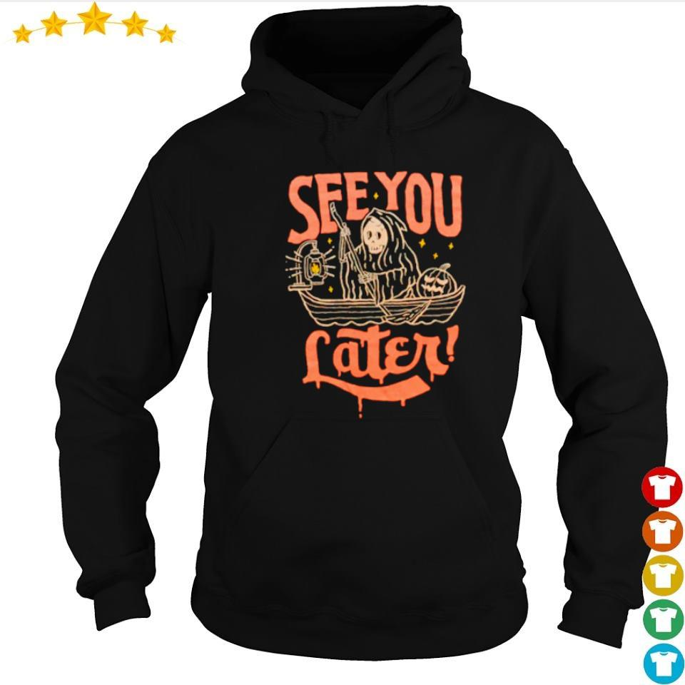 Death see you later happy Halloween s hoodie