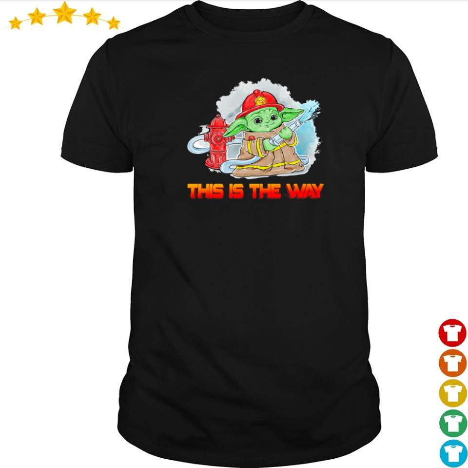 Firefighter Baby Yoda this is the way shirt