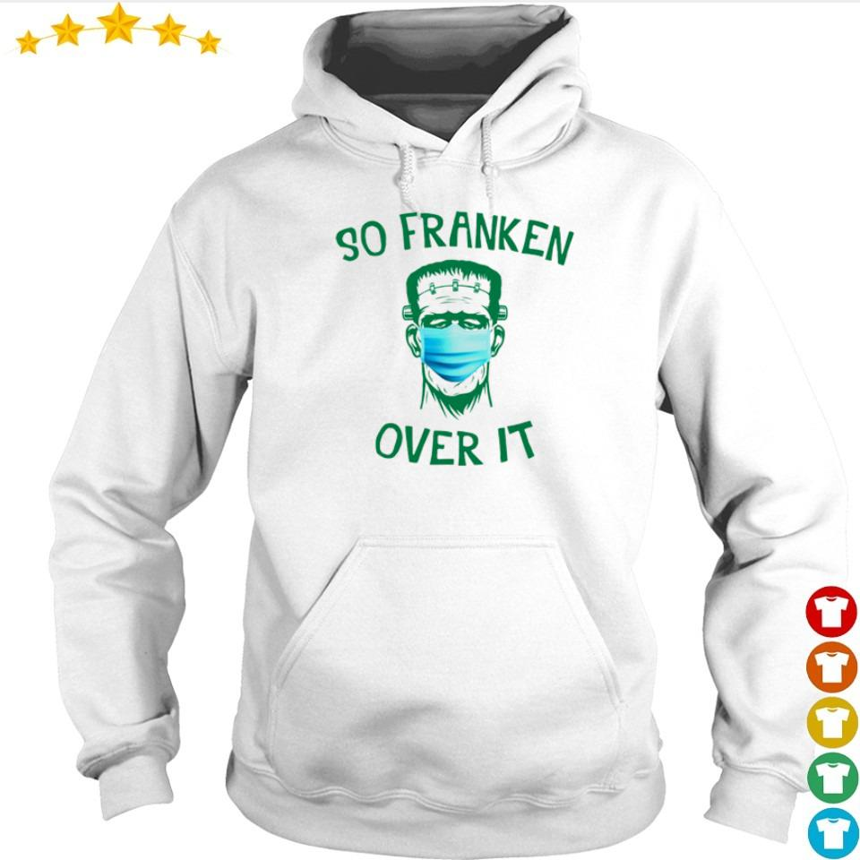 Frankenstein so franken over it s hoodie