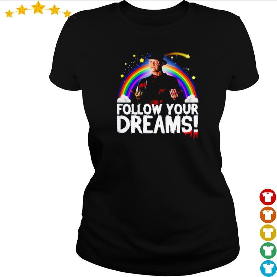 Freddy Krueger follow yours rainbow dreams s ladies tee