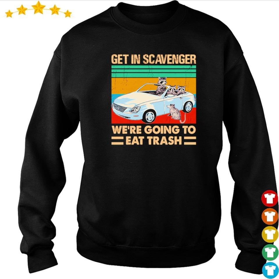 Get in scavenger we're going to eat trash vintage s sweater