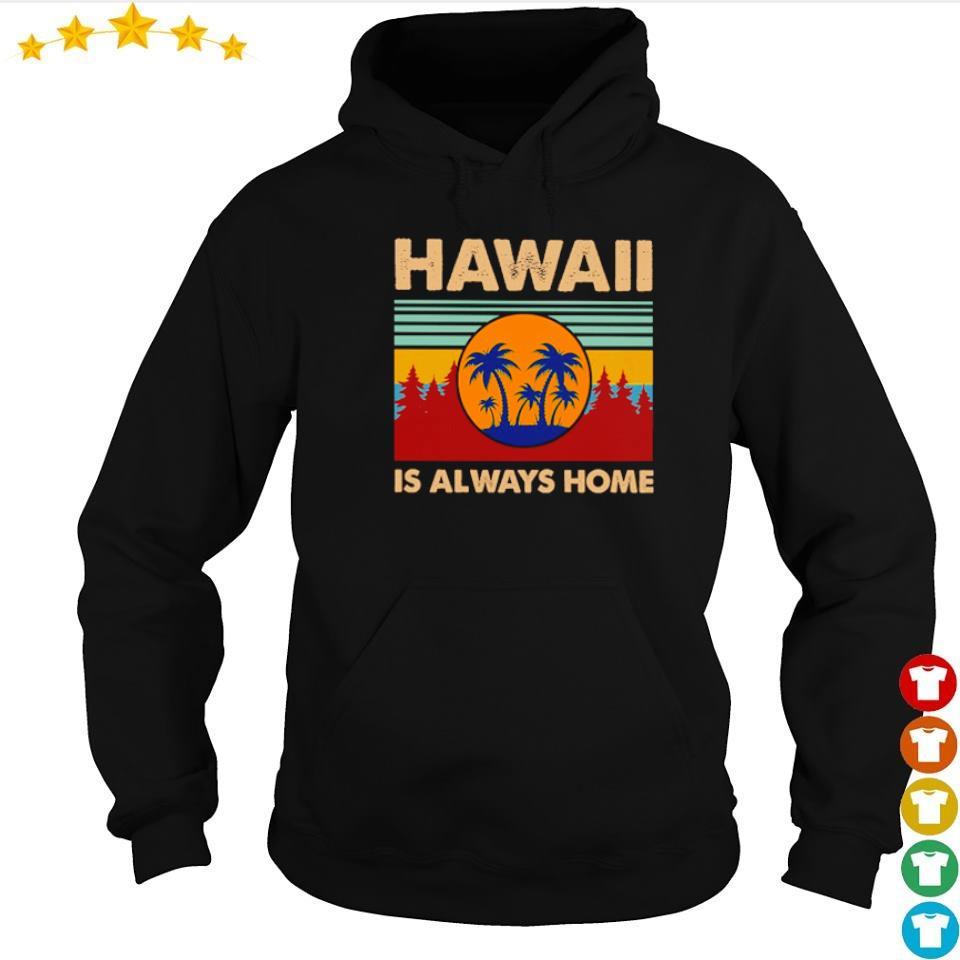 Hawaii is always home vintage s hoodie