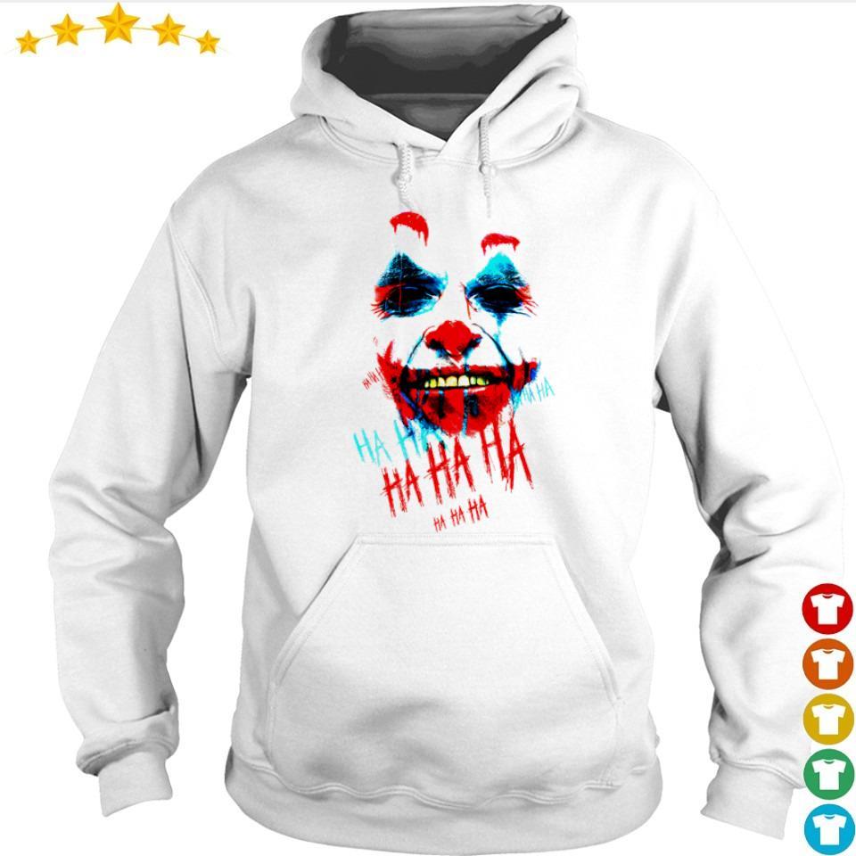 Joaquin Phoenix the Joker ha ha ha s hoodie