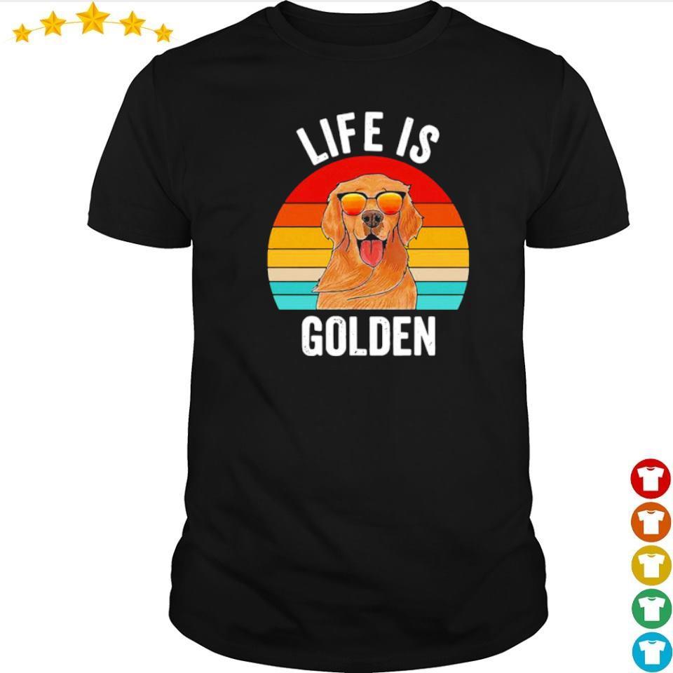 Life is Golden dog lover vintage shirt