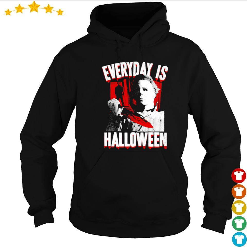 Michael Myers everyday is Halloween s hoodie