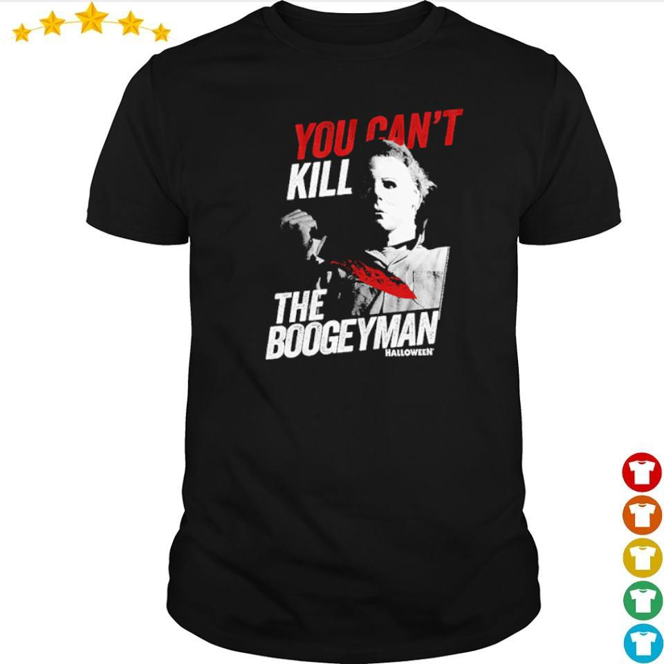 Michael Myers you can't kill the boogeyman shirt