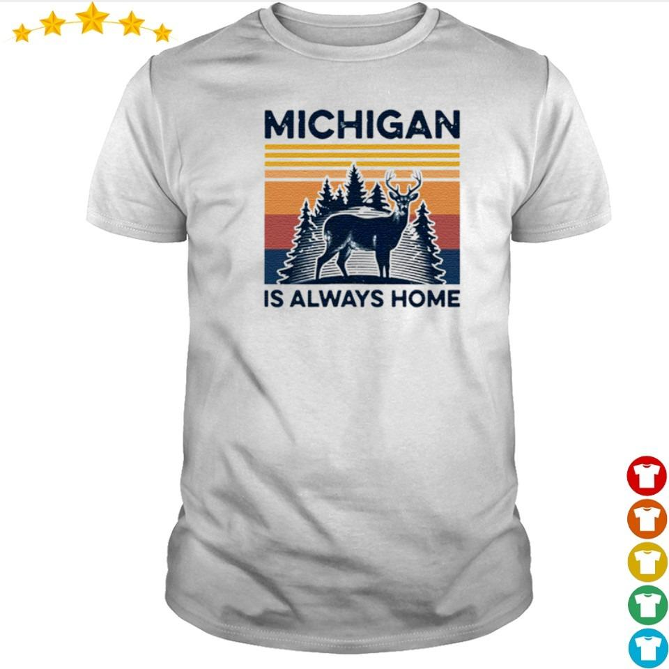 Michigan deer is always home vintage shirt