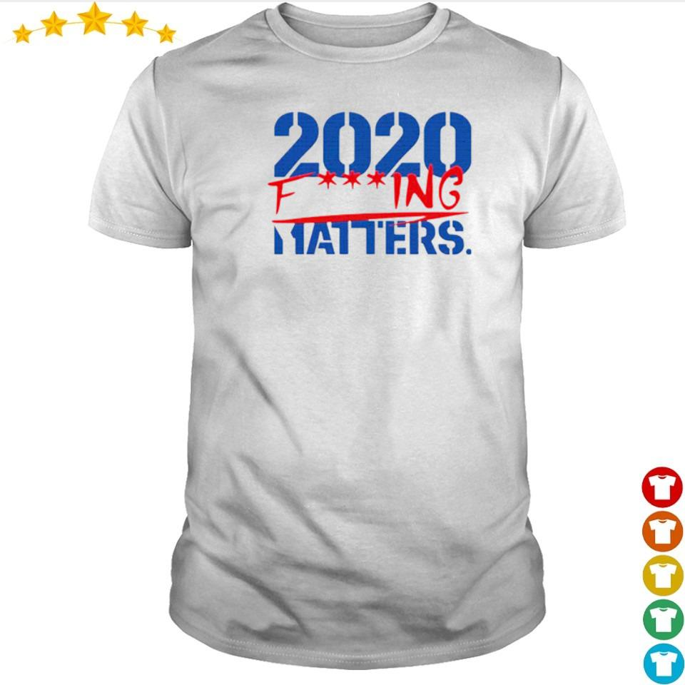 Official 2020 fucking matters shirt