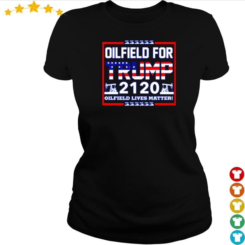 Oilfield for Trump 2120 oilfield lives matter s ladies tee