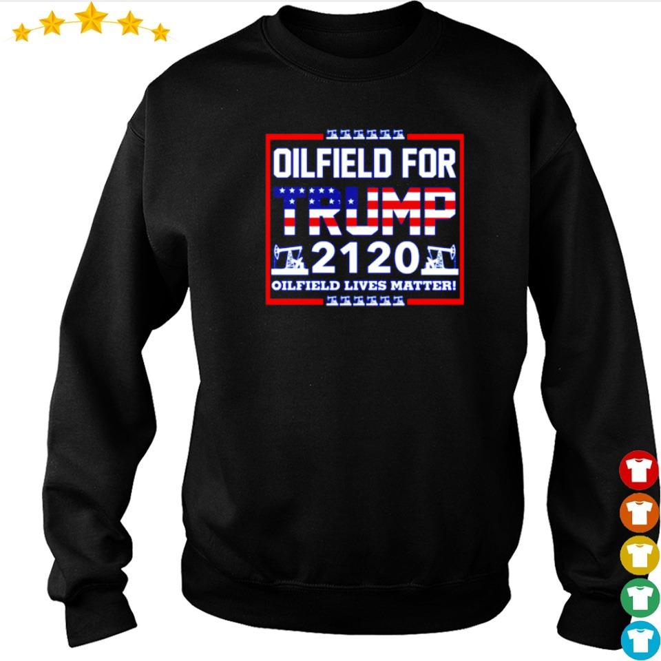 Oilfield for Trump 2120 oilfield lives matter s sweater