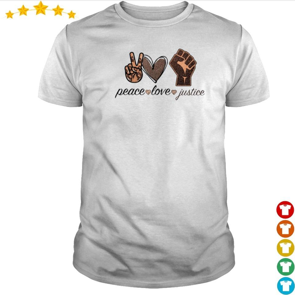 Peace love and justice shirt