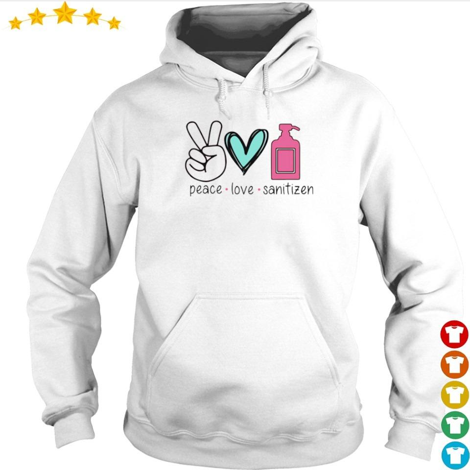 Peace love and sanitizen s hoodie