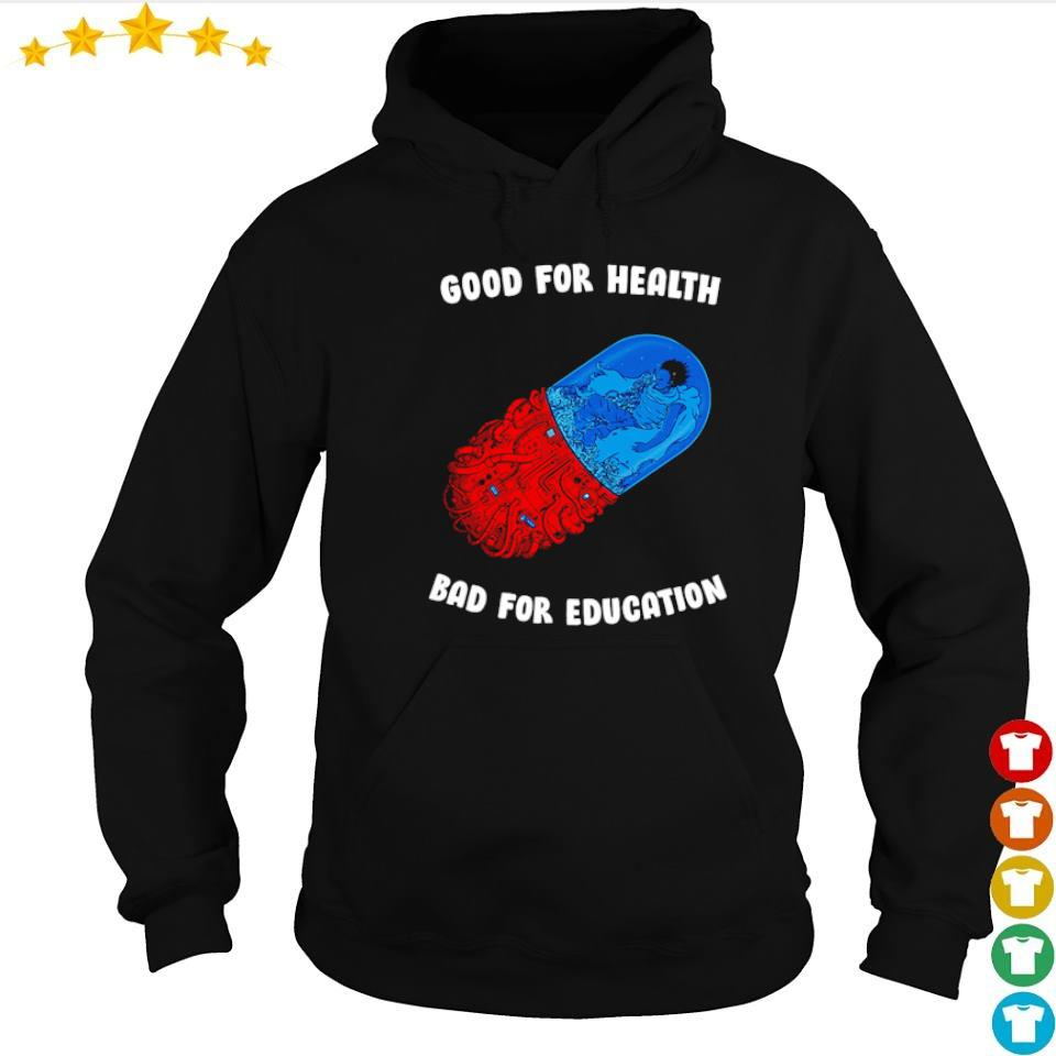 Pills good for health bad for education s hoodie