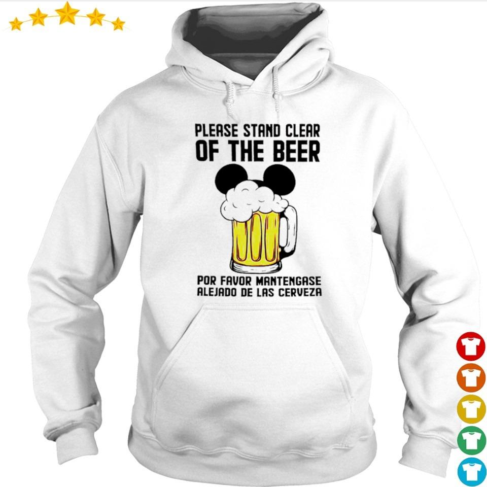 Please stand clear of the beer por favor mantengase alejado de las cerveze s hoodie