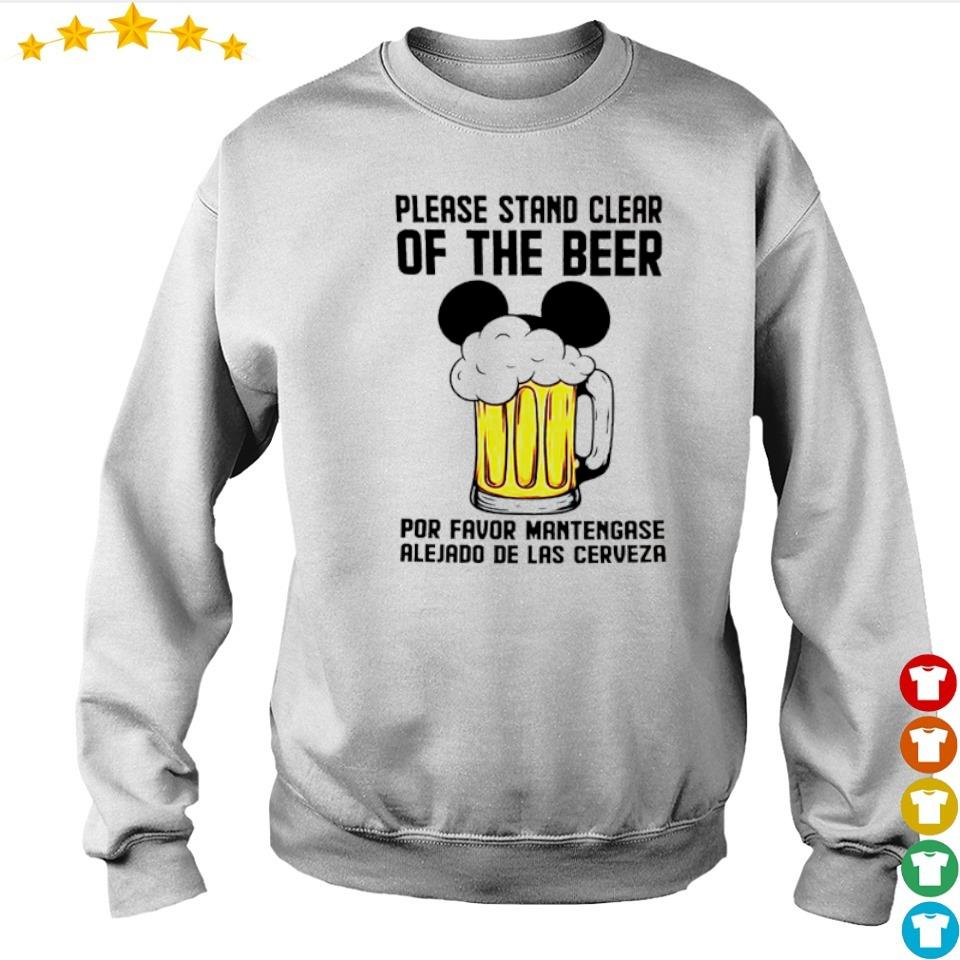 Please stand clear of the beer por favor mantengase alejado de las cerveze s sweater