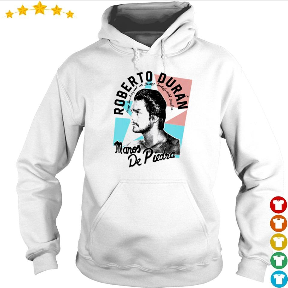 Roberto Duran wanted to kill me s hoodie