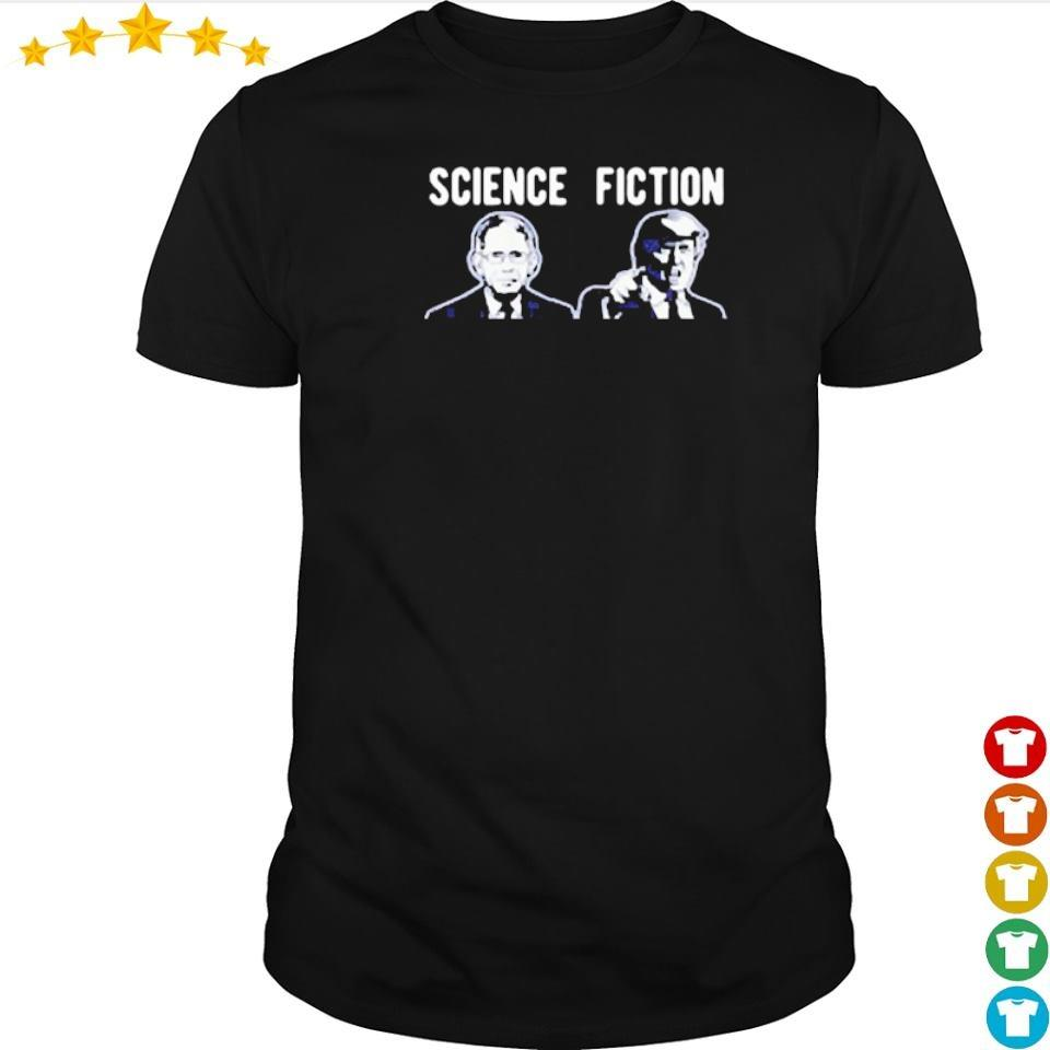 Science fiction Fauci vs Donlad Trump shirt