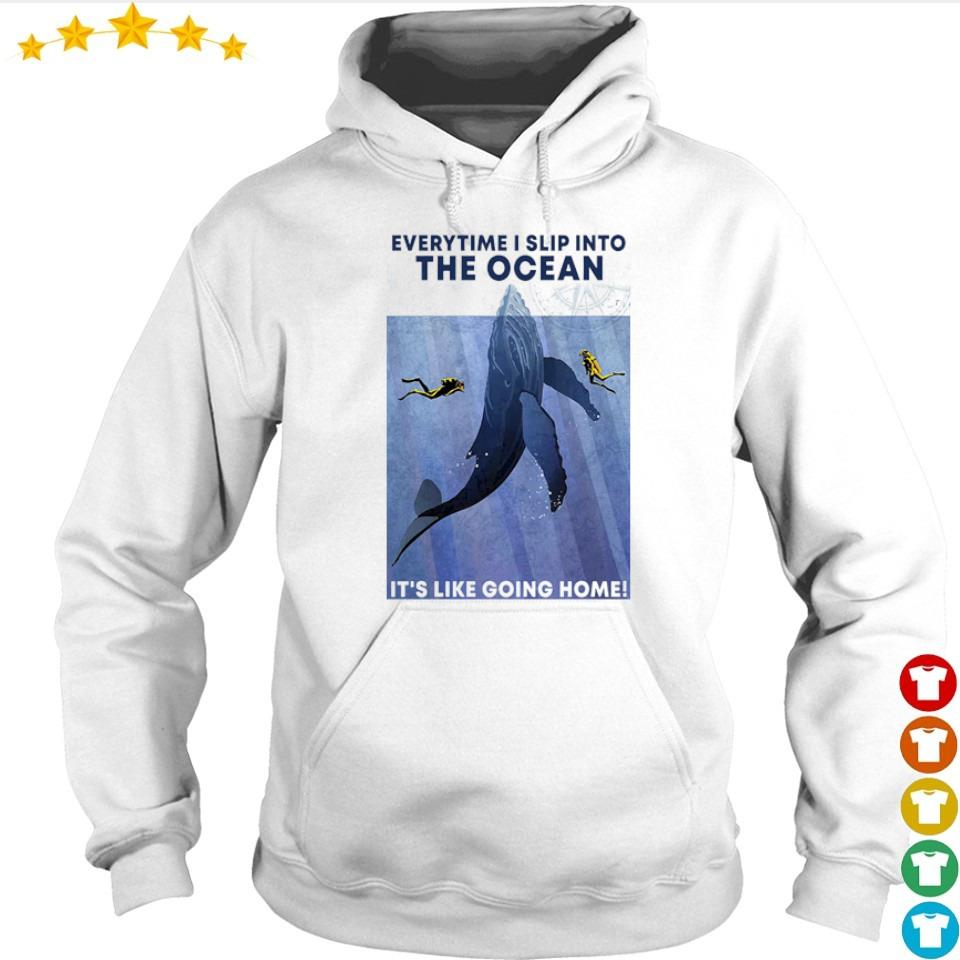 Scuba Diving everytime I slip into the ocean it's like going home s hoodie
