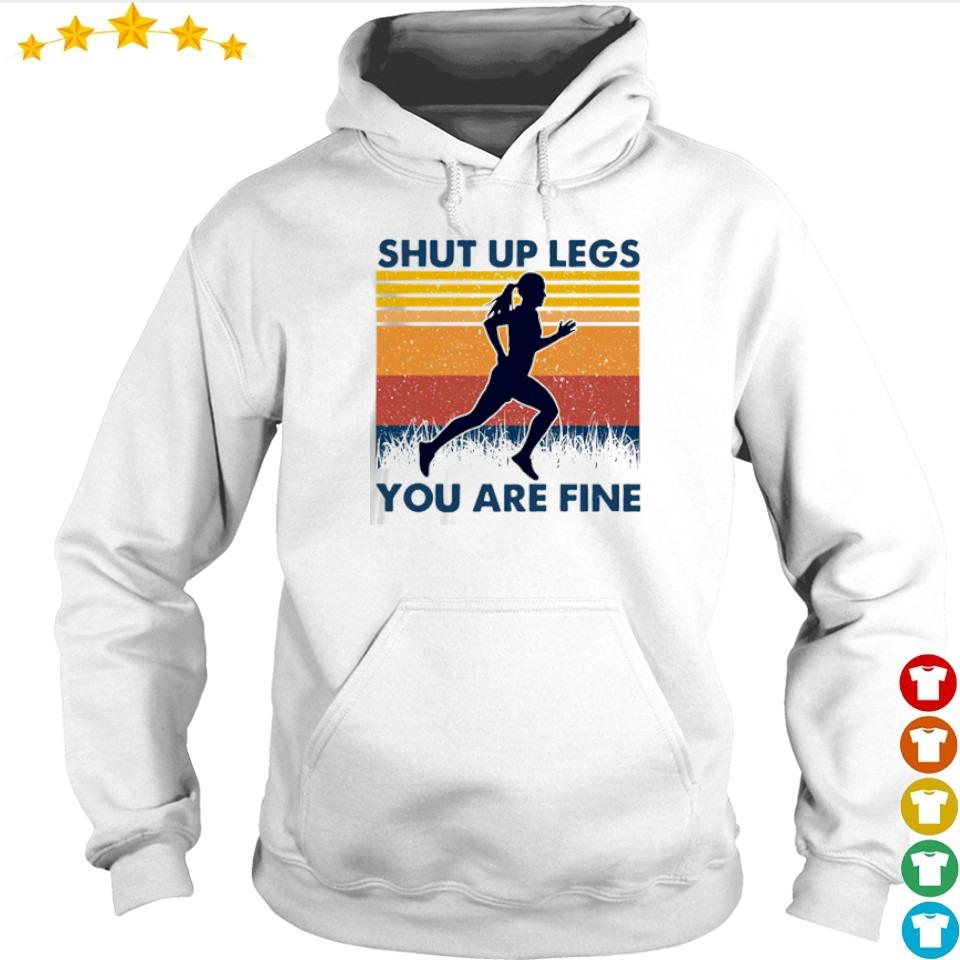 Shut up legs you are fine vintage s hoodie