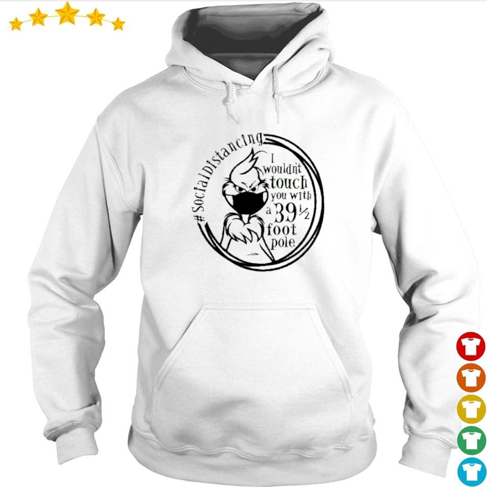 Social distancing I wouldn't you with a 39 foot pole s hoodie
