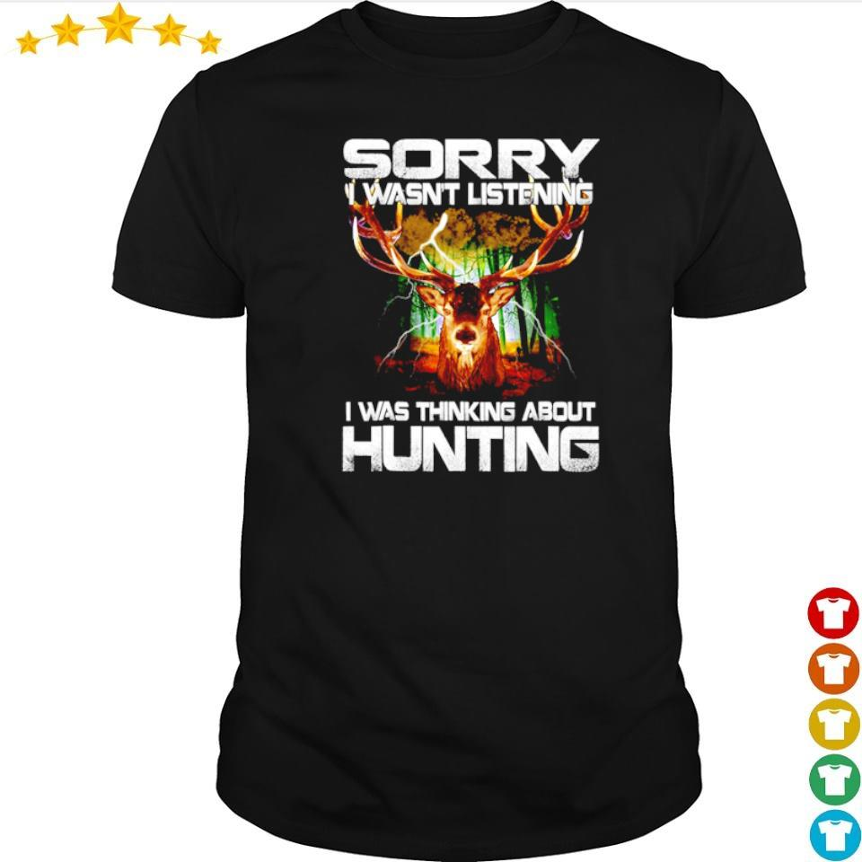 Sorry I wasn't listening I was thinking about hunting shirt