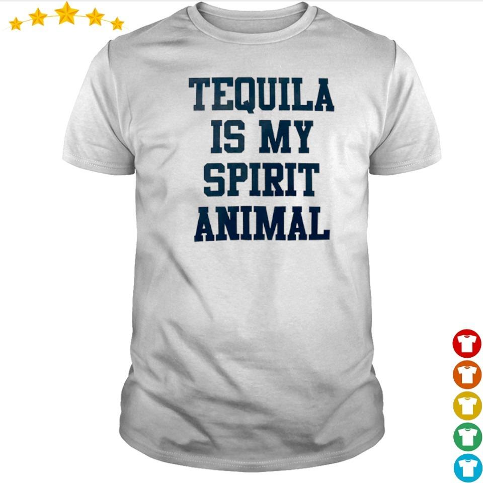 Tequila is my spirit animal shirt