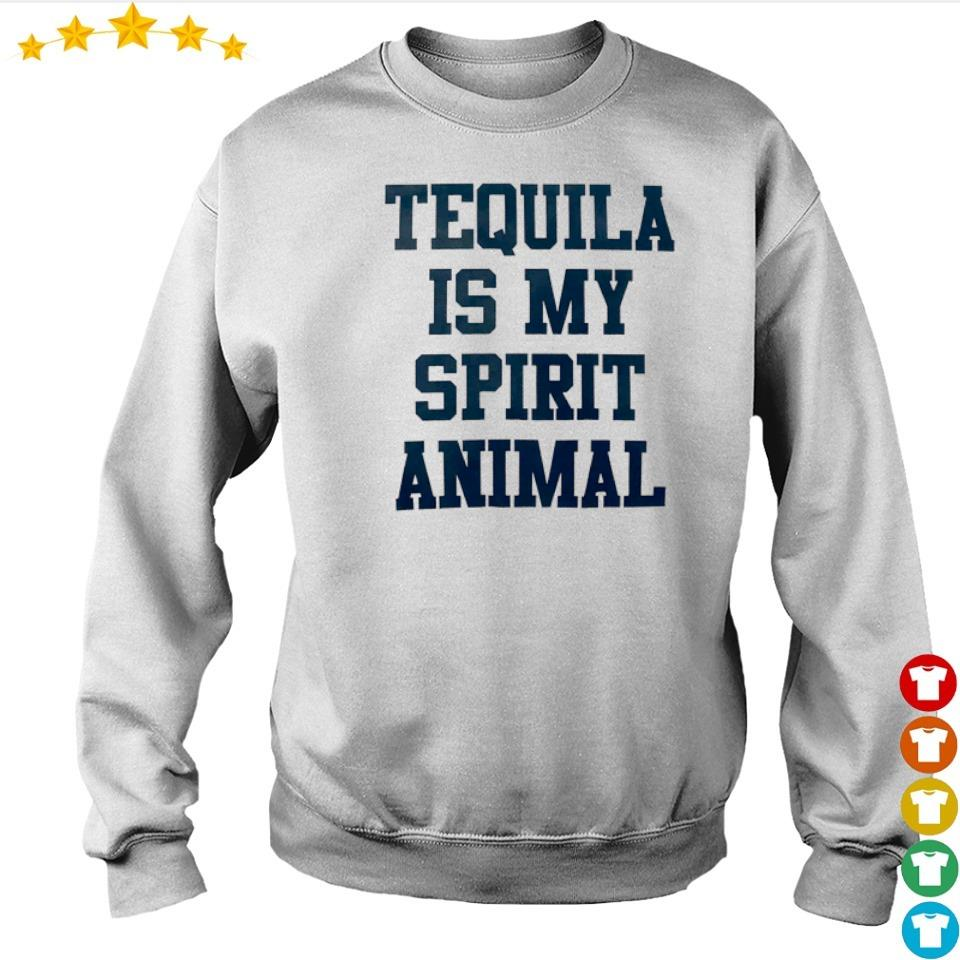 Tequila is my spirit animal s sweater