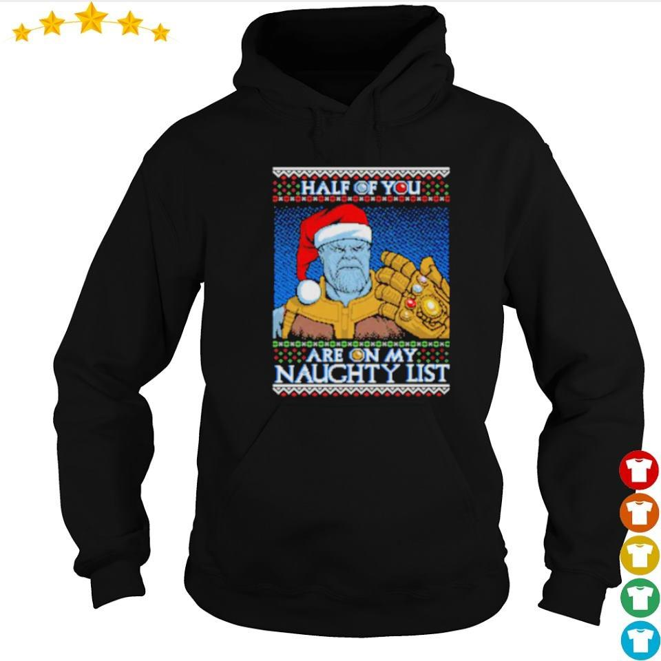 Thanos half of you are on my naughty list s hoodie