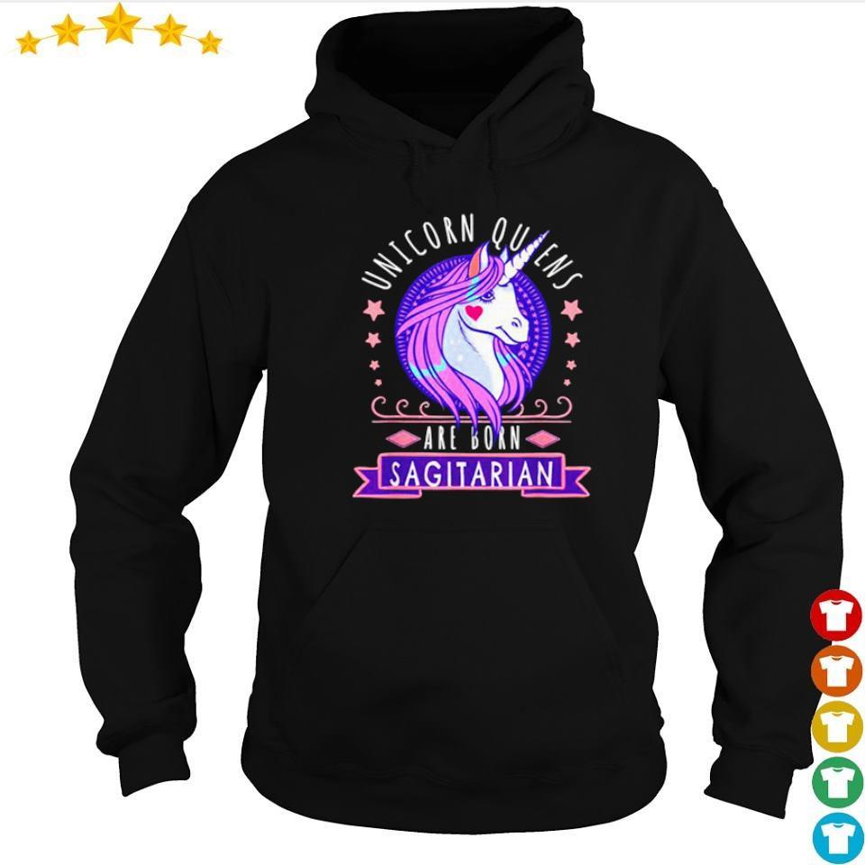 Unicorn queens are born sagitarian s hoodie