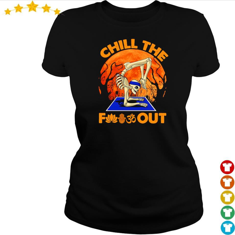 Yoga skeleton chill the fuck out Halloween s ladies tee