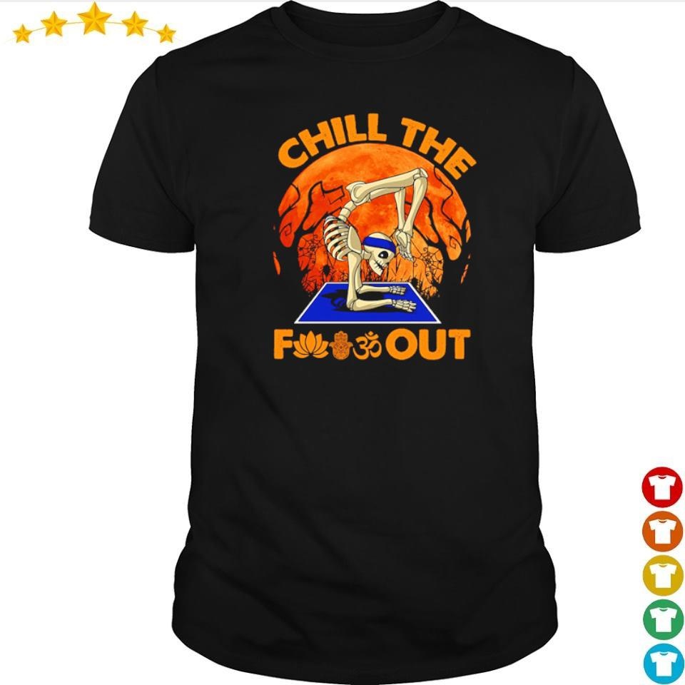 Yoga skeleton chill the fuck out Halloween shirt