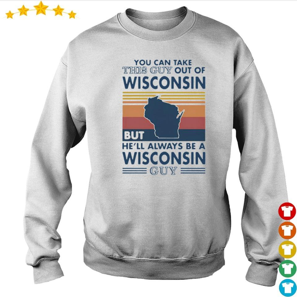 You can take this guy out of Wisconsin but he'll always be a Wisconsin guy s sweater