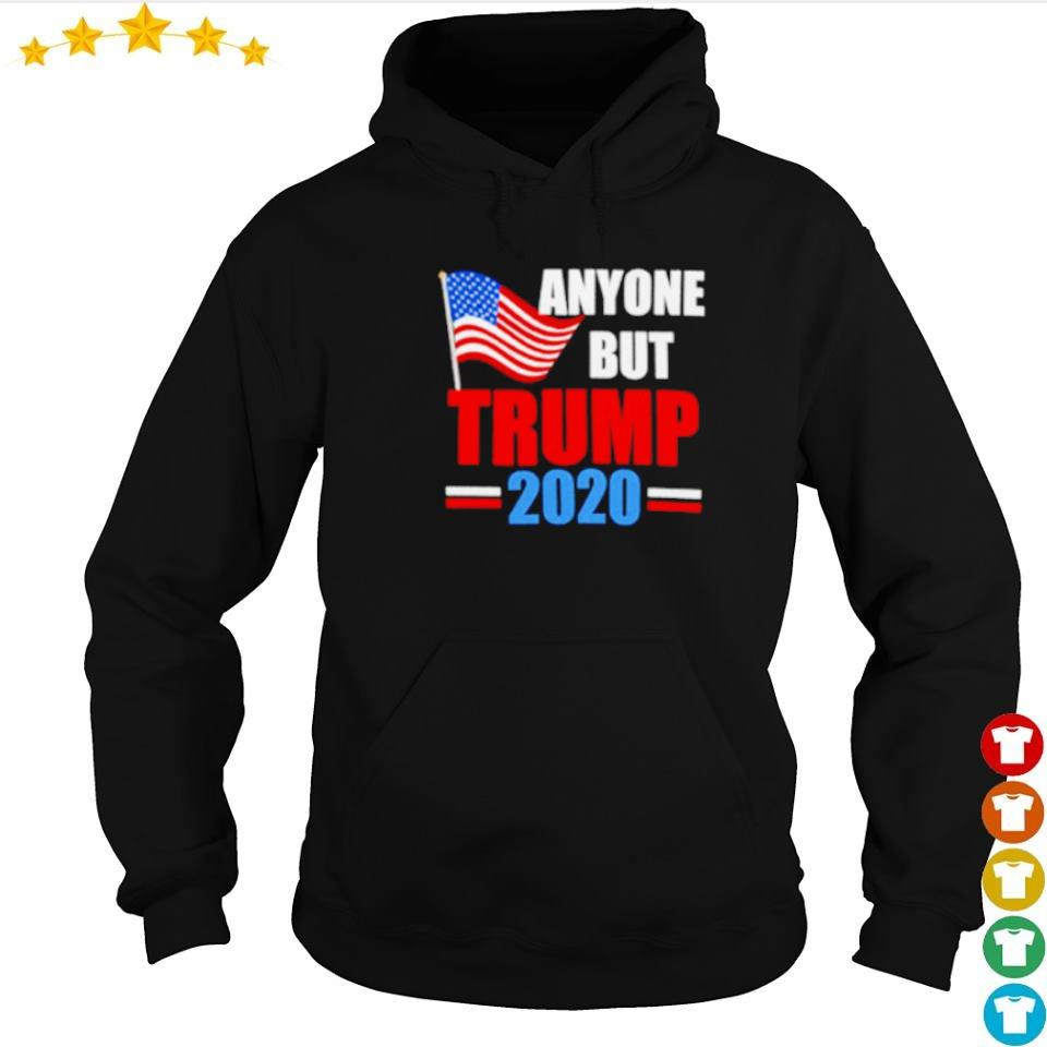 Anyone but Trump 2020 s hoodie