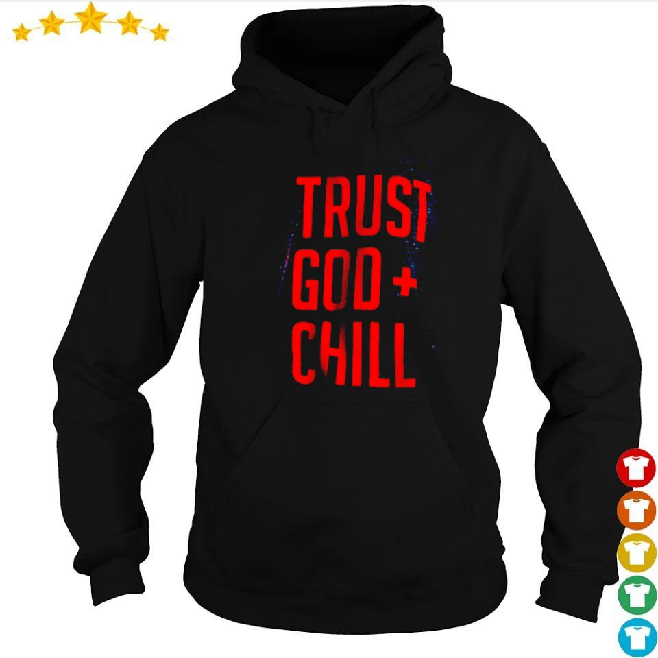 Awesome trust God chill s hoodie