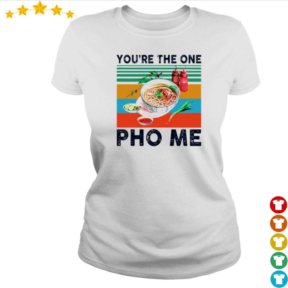 Awesome you're the one Pho Me vintage s ladies