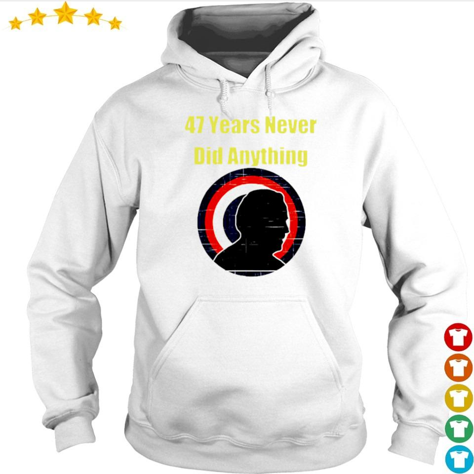 Biden 47 years never did anything vintage s hoodie