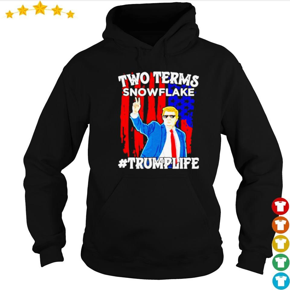 Donald Trump two terms snowflake Trumplife s hoodie