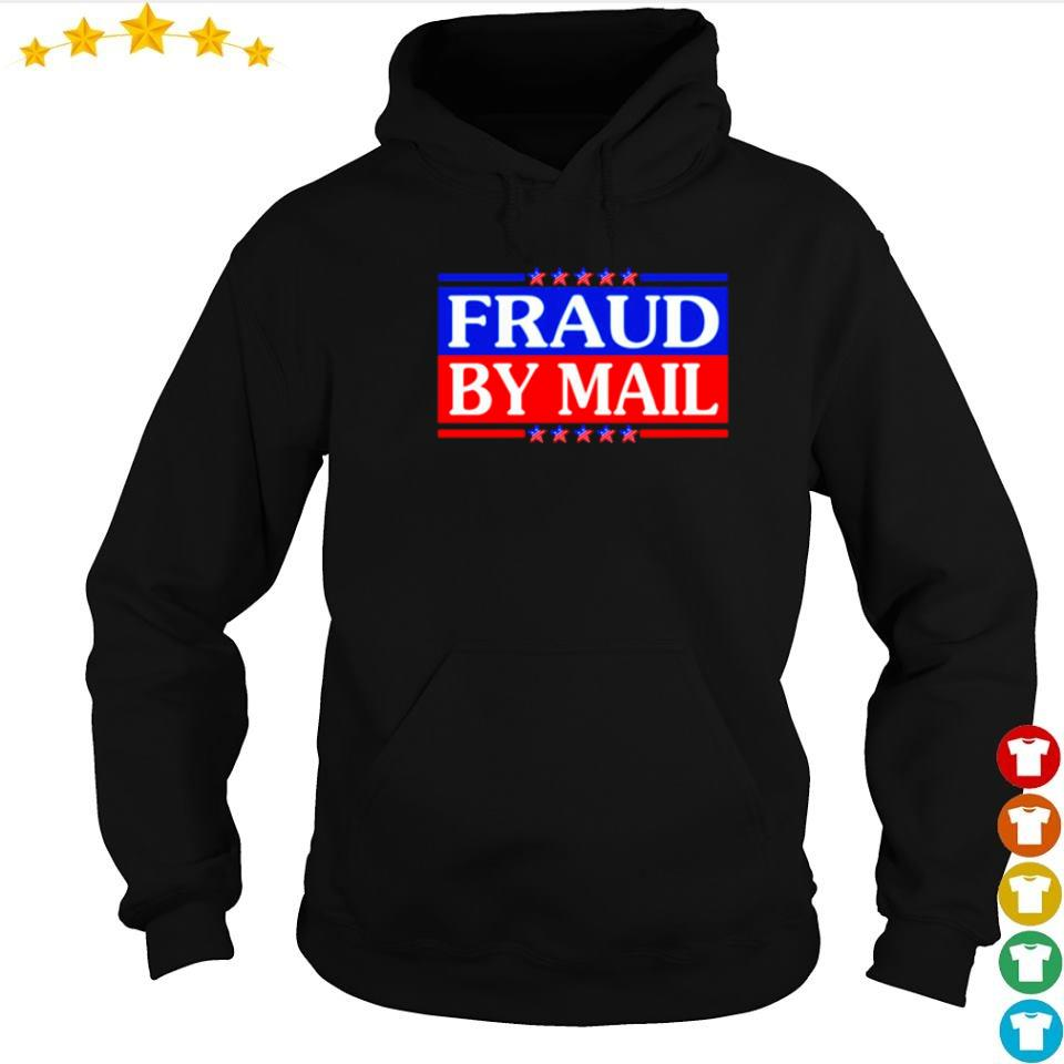 Fraud by mail election 2020 s hoodie