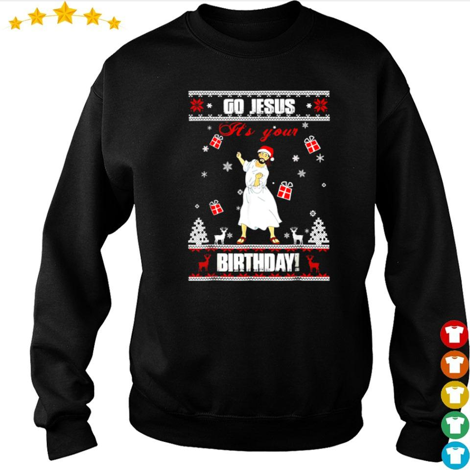 Go Jesus it's your birthday Christmas sweater