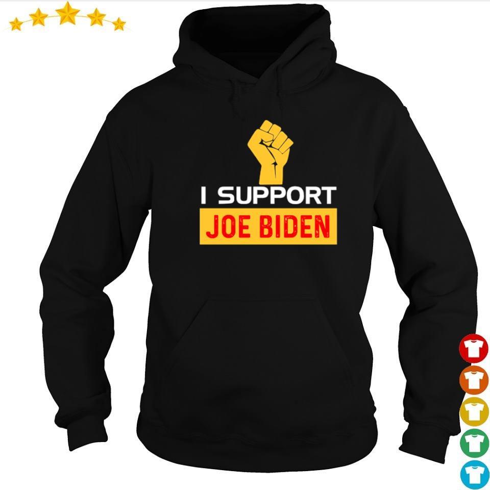 I support Joe Biden s hoodie