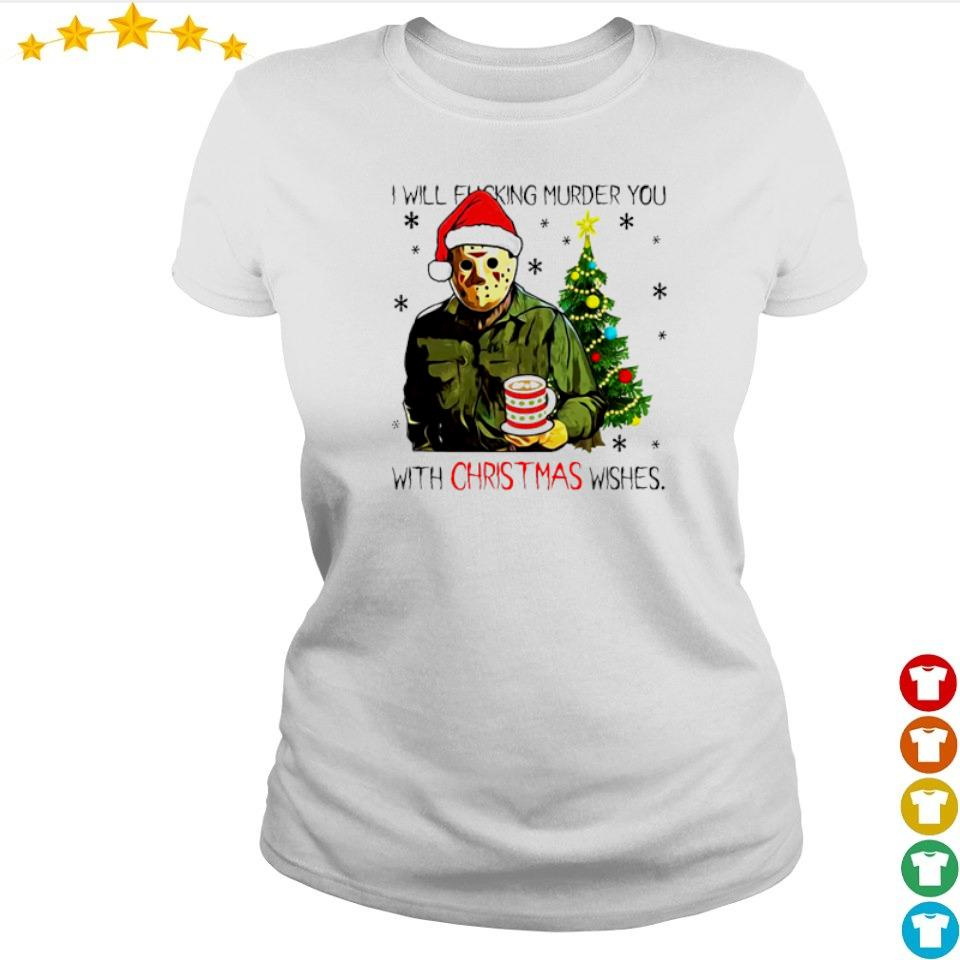Jason Voorhees I will fucking murder you with Christmas wishes sweater ladies