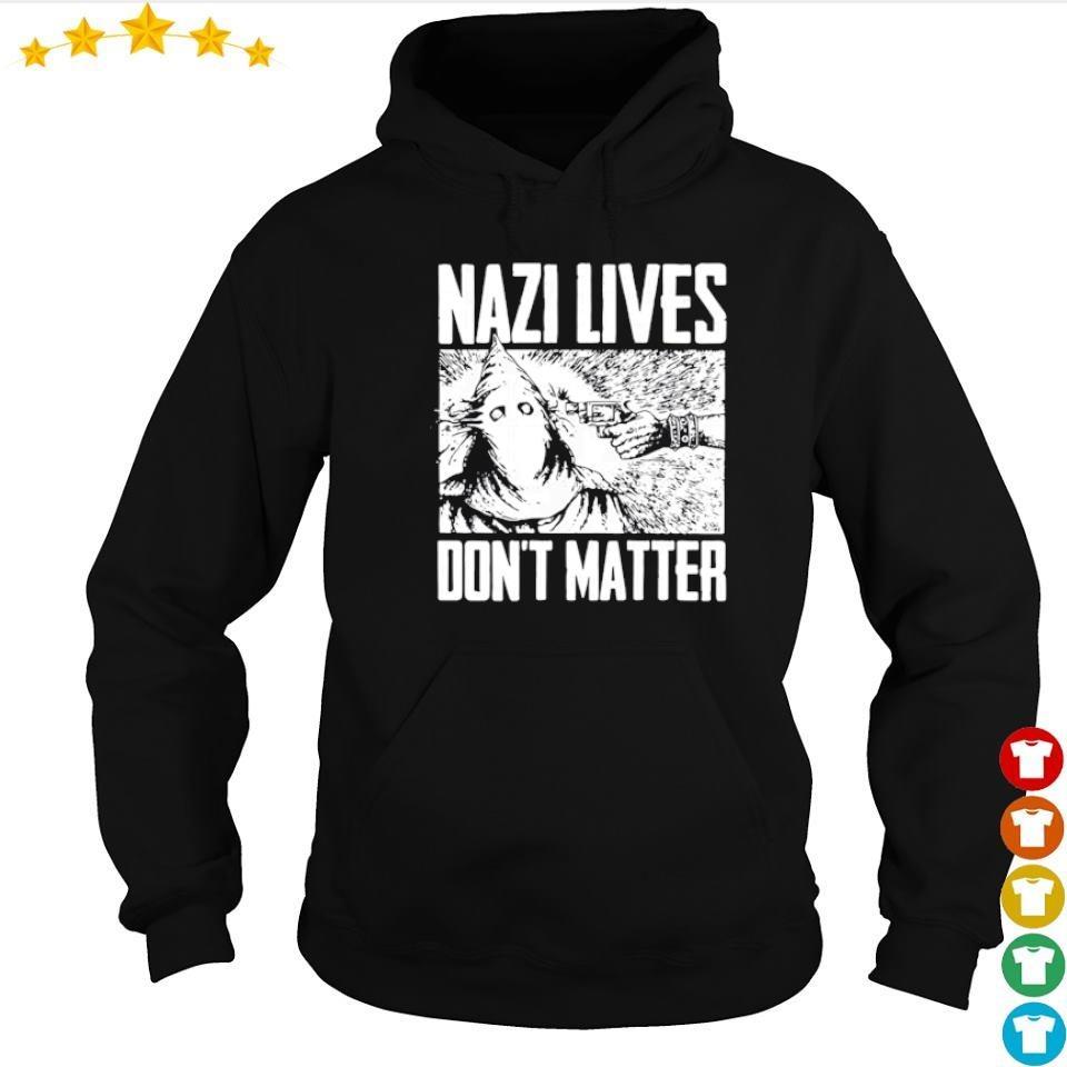 Nazi lives don't matter s hoodie