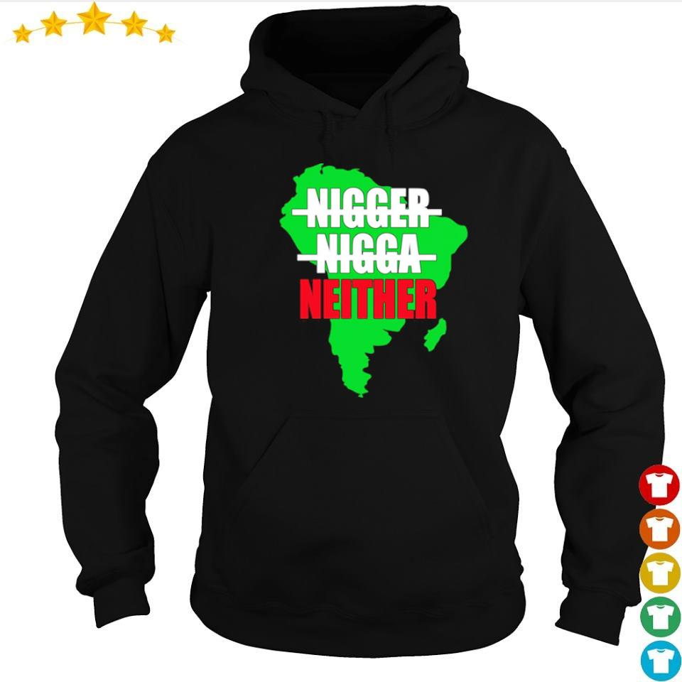 Official nigger nigga neither s hoodie