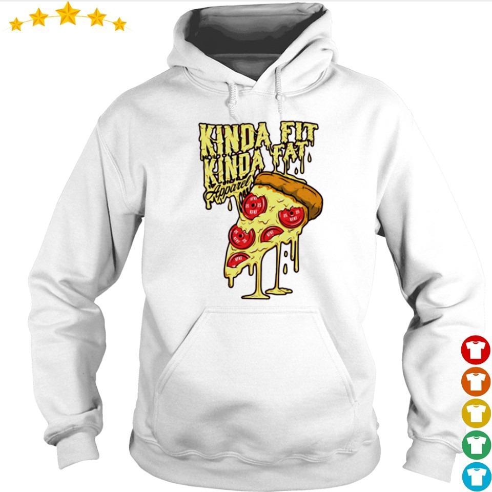 Pizza kinda fit kinda fat s hoodie