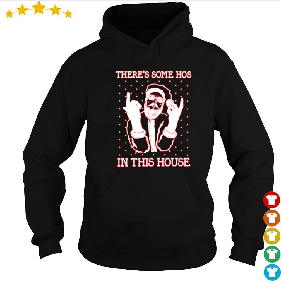 Santa Claus there's some hos in the house Christmas sweater hoodie