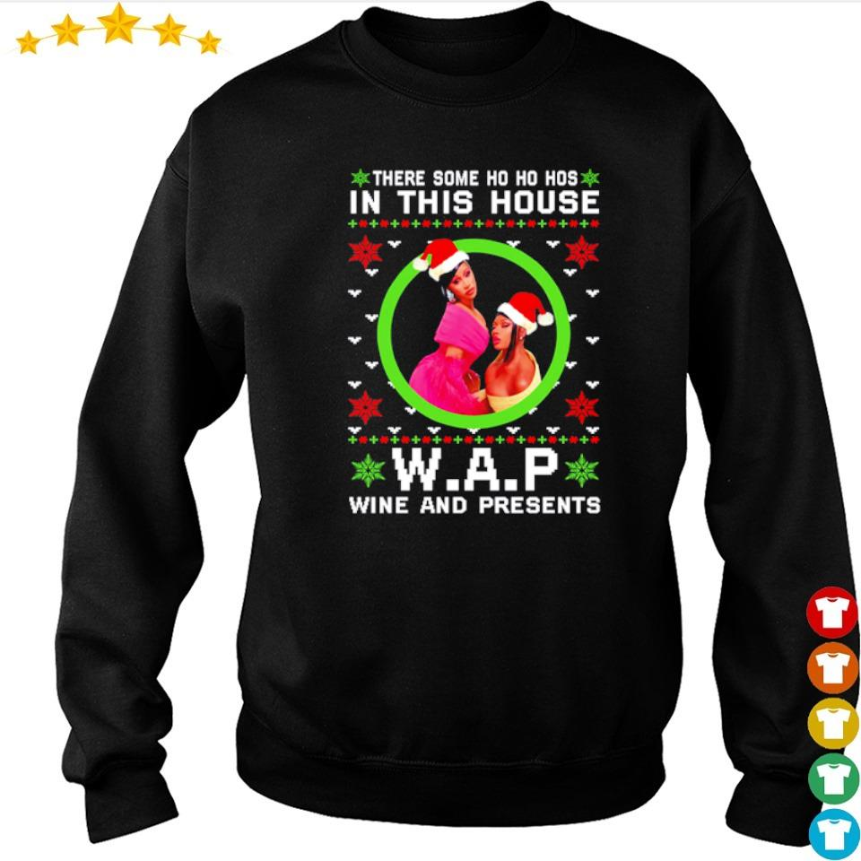 There some ho ho hos in this house WAP wine and present Christmas sweater