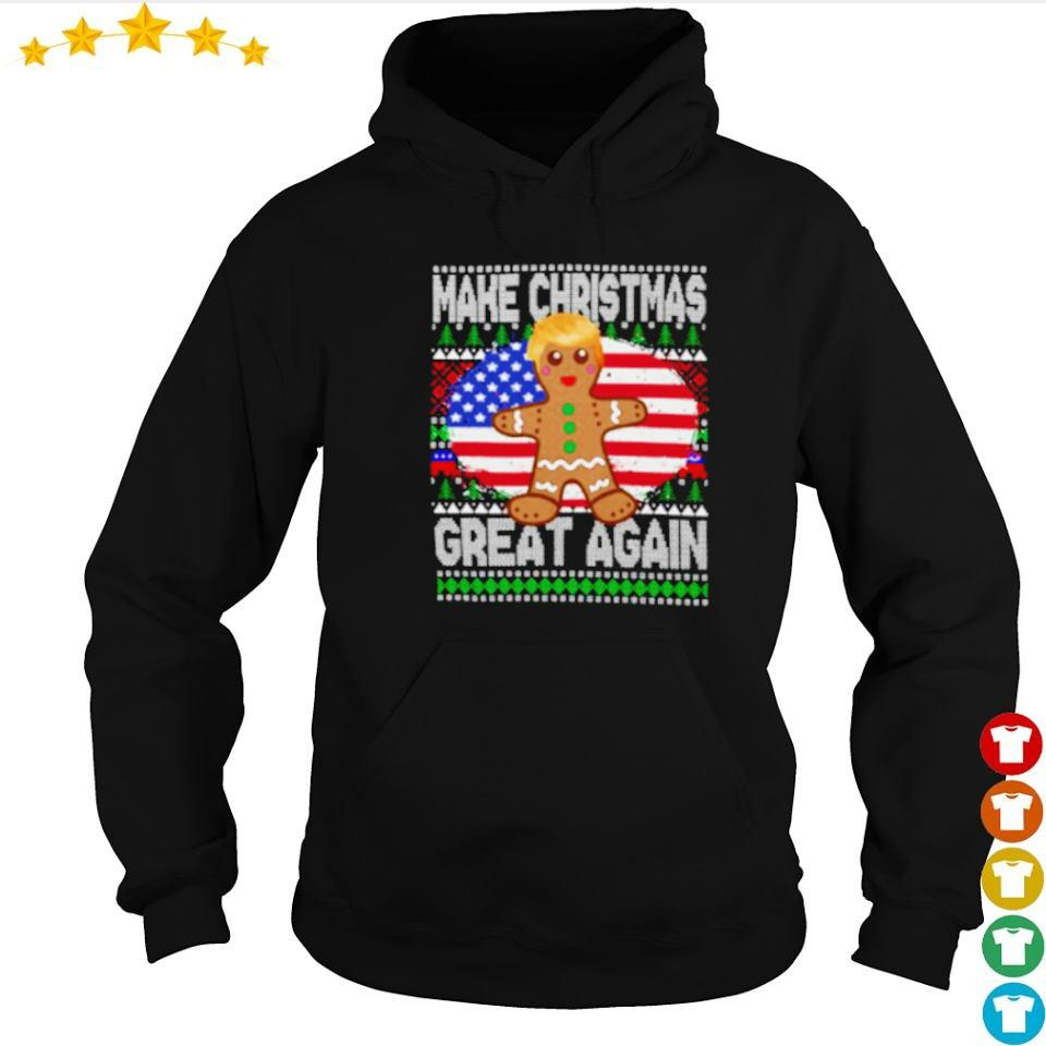 Trump gingerbread make Christmas great again sweater hoodie