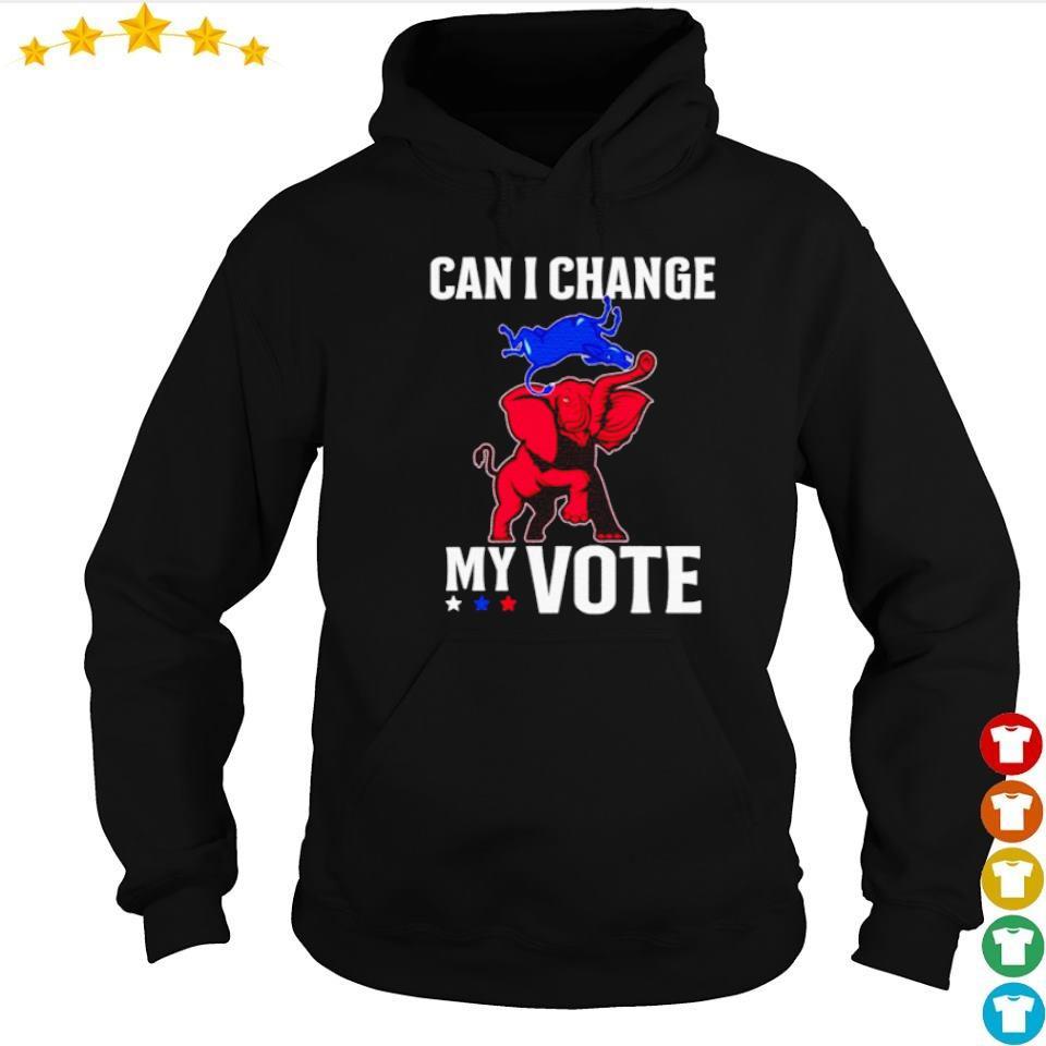 Trump vs Biden can I change my vote s hoodie