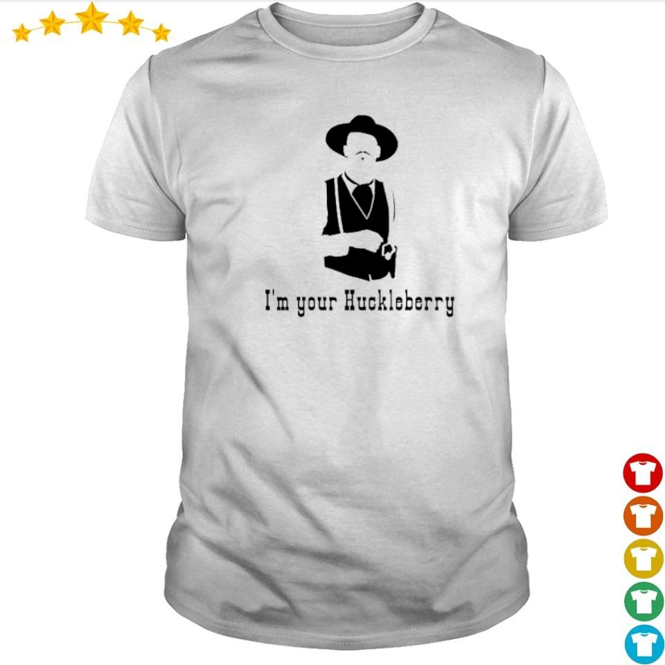 Official I'm your Huckleberry shirt