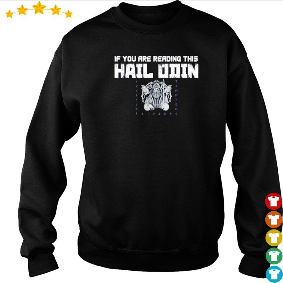 Viking if you are reading this hail Odin shirt